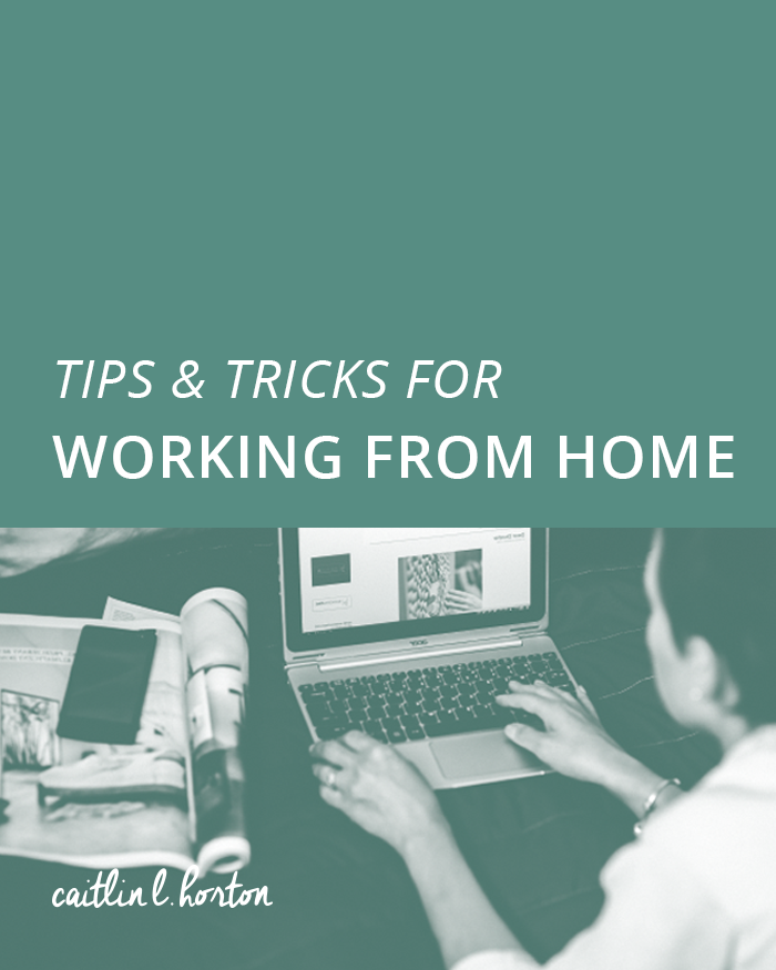 Tips & Tricks for Working from Home