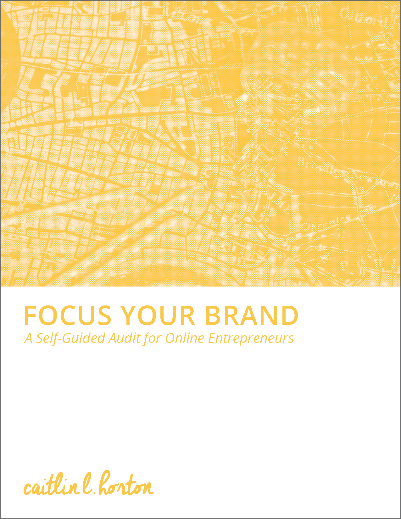 Horton Brand Strategy's Focus Your Brand Self-Guided Brand Audit