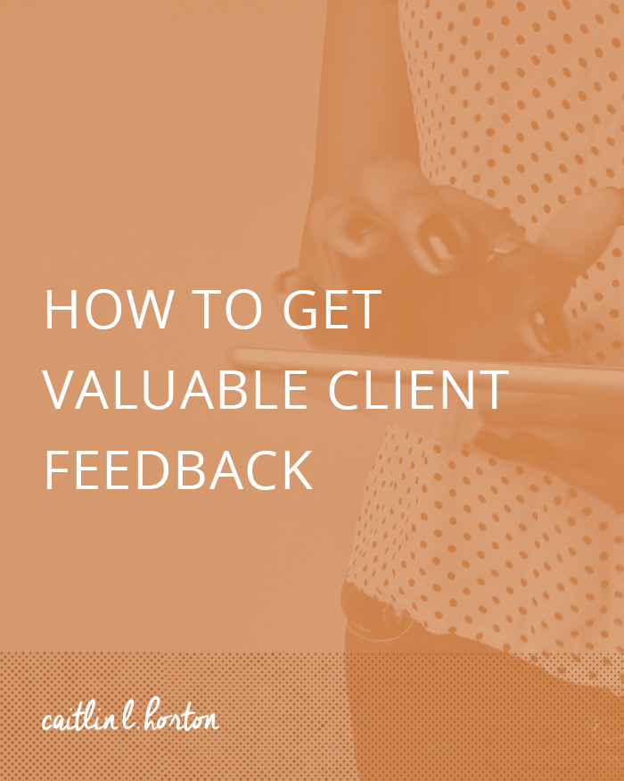 How to Get Valuable Client Feedback