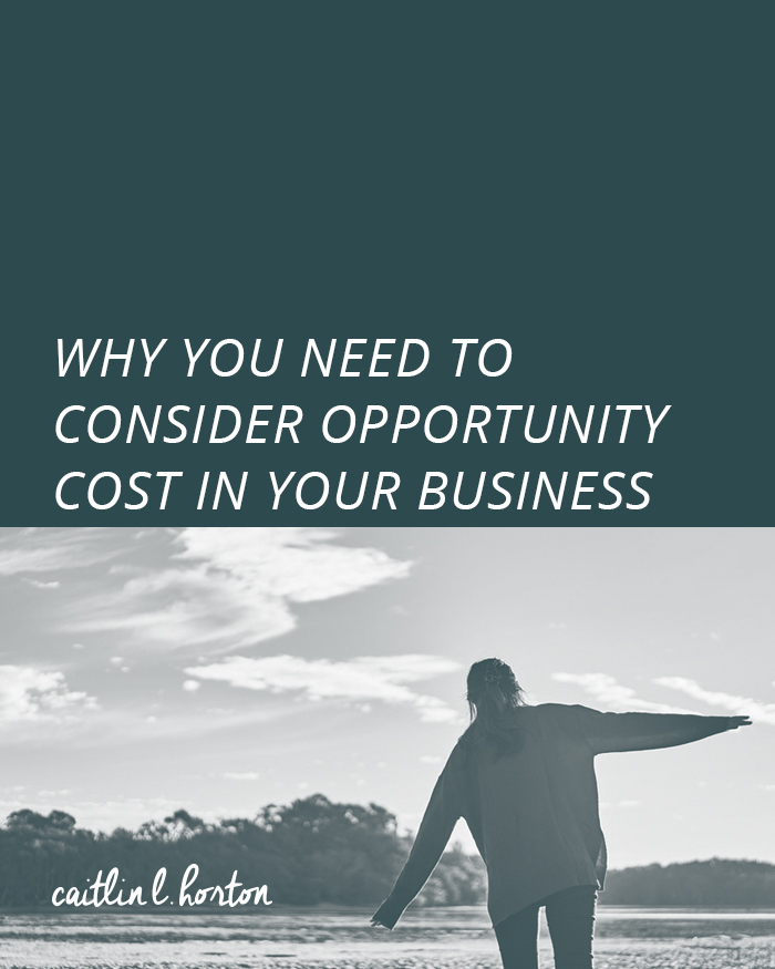Why You Need to Consider Opportunity Cost in Your Business