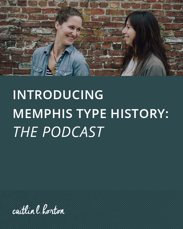 Introducing Memphis Type History: The Podcast